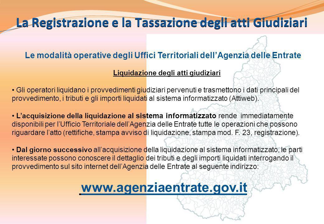 4 La Registrazione e la Tassazione degli atti Giudiziari Le modalità operative degli Uffici Territoriali dellAgenzia delle Entrate Liquidazione degli