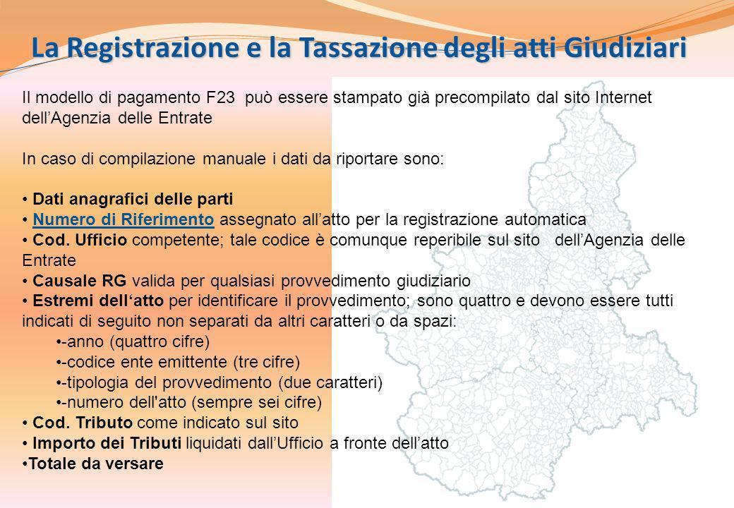 7 La Registrazione e la Tassazione degli atti Giudiziari Il modello di pagamento F23 può essere stampato già precompilato dal sito Internet dellAgenzi