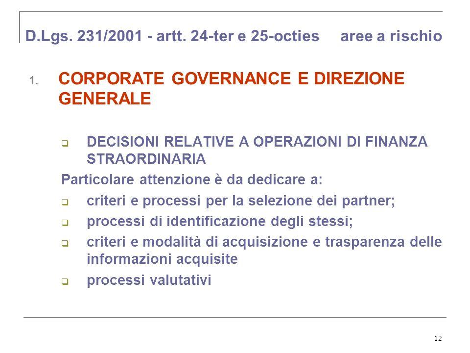 12 D.Lgs. 231/2001 - artt. 24-ter e 25-octies aree a rischio 1. CORPORATE GOVERNANCE E DIREZIONE GENERALE DECISIONI RELATIVE A OPERAZIONI DI FINANZA S