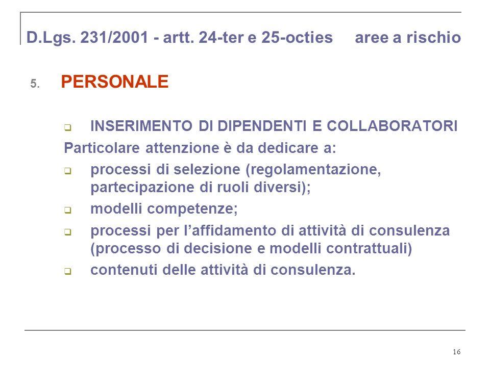 16 D.Lgs. 231/2001 - artt. 24-ter e 25-octies aree a rischio 5. PERSONALE INSERIMENTO DI DIPENDENTI E COLLABORATORI Particolare attenzione è da dedica