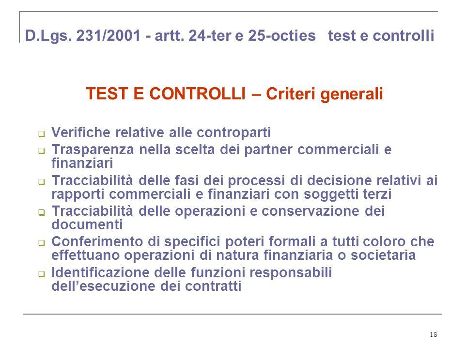 18 D.Lgs. 231/2001 - artt. 24-ter e 25-octies test e controlli TEST E CONTROLLI – Criteri generali Verifiche relative alle controparti Trasparenza nel