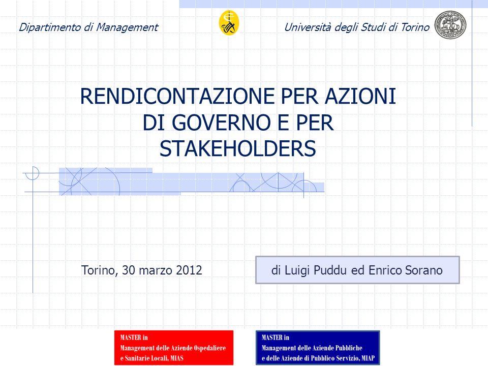 Dipartimento di ManagementUniversità degli Studi di Torino RENDICONTAZIONE PER AZIONI DI GOVERNO E PER STAKEHOLDERS di Luigi Puddu ed Enrico Sorano To