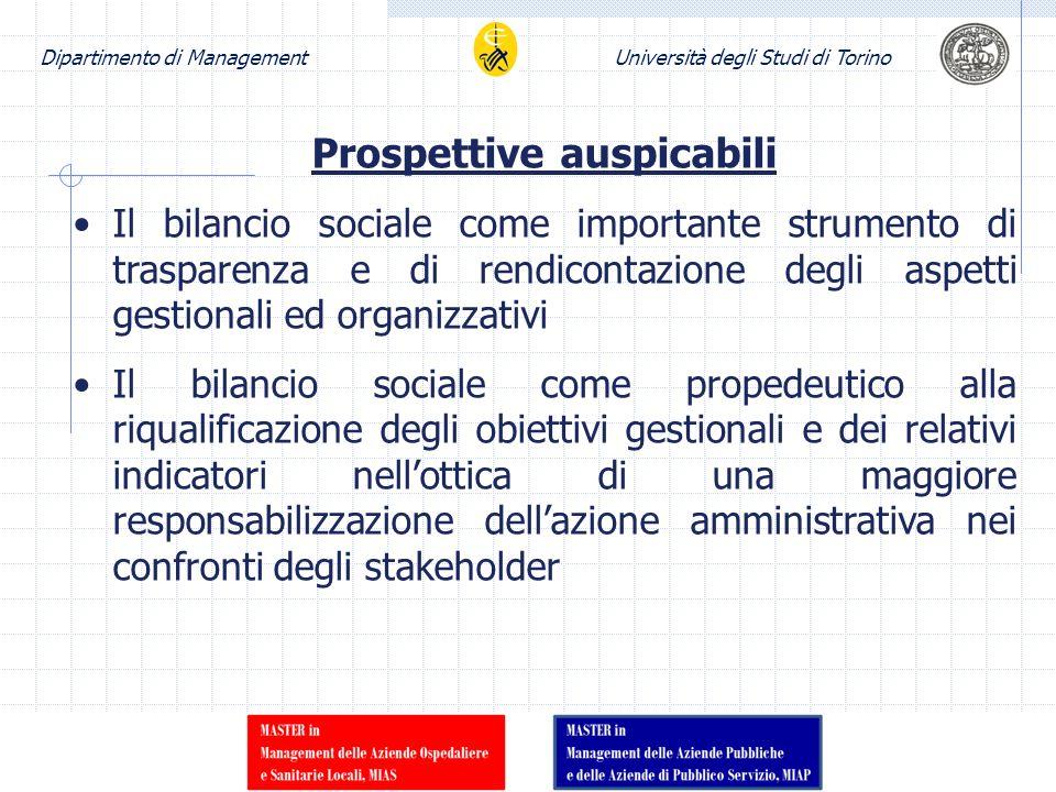 Dipartimento di ManagementUniversità degli Studi di Torino Prospettive auspicabili Il bilancio sociale come importante strumento di trasparenza e di r