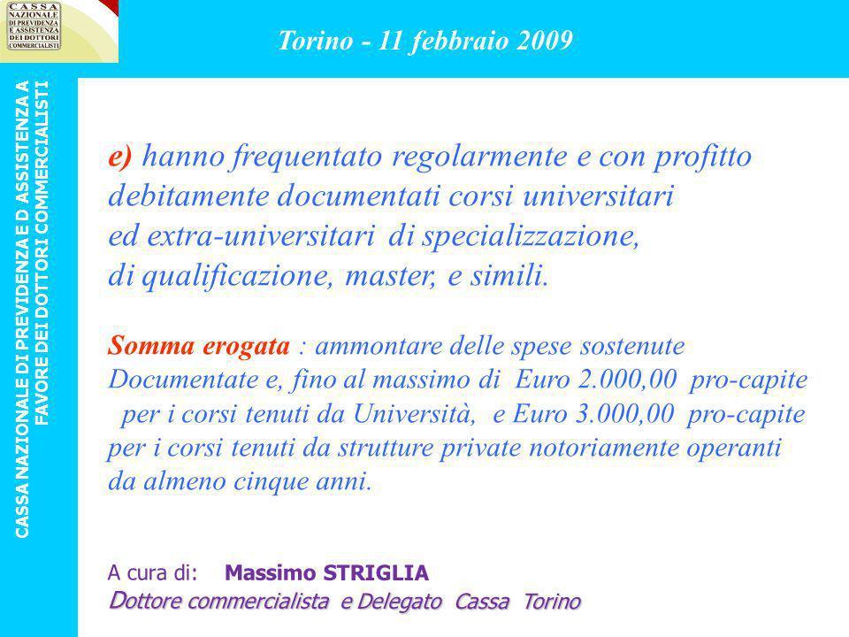 Può usufruire chi appartiene ad un nucleo Familiare i cui componenti abbiano dichiarato 2008 (produzione 2007), un reddito imponibile non superiore a: Euro 26.954,66 nucleo fam.
