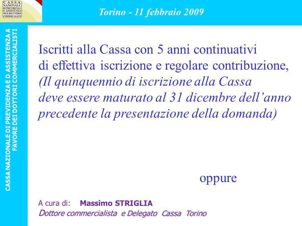 Iscritti alla Cassa in data antecedente al riconoscimento dellhandicap da parte della commissione medica con età inferiore a 35 anni al momento della presentazione della domanda.