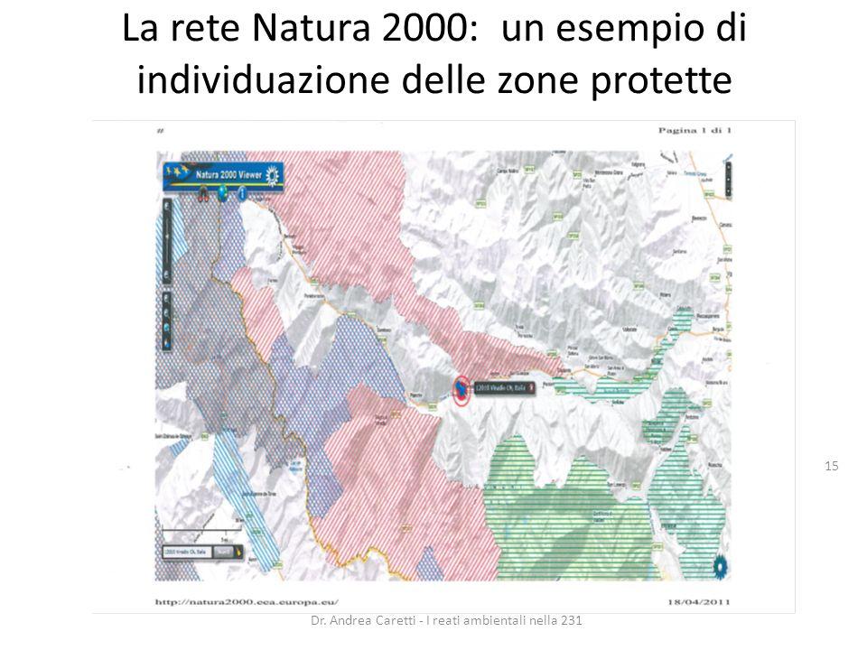 La rete Natura 2000: un esempio di individuazione delle zone protette Dr. Andrea Caretti - I reati ambientali nella 231 15