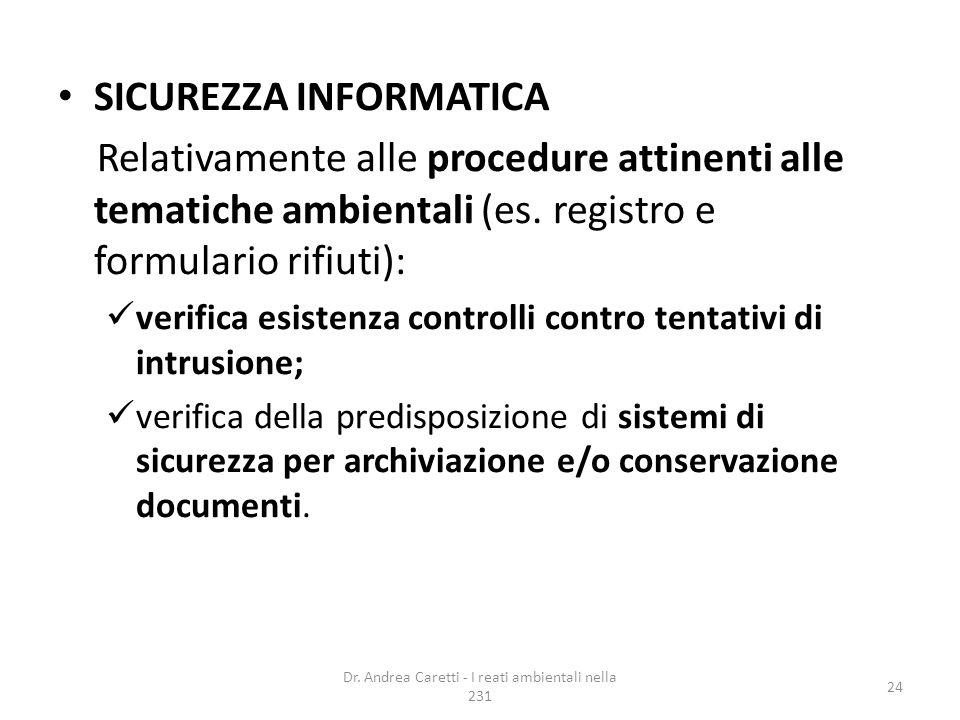 SICUREZZA INFORMATICA Relativamente alle procedure attinenti alle tematiche ambientali (es. registro e formulario rifiuti): verifica esistenza control
