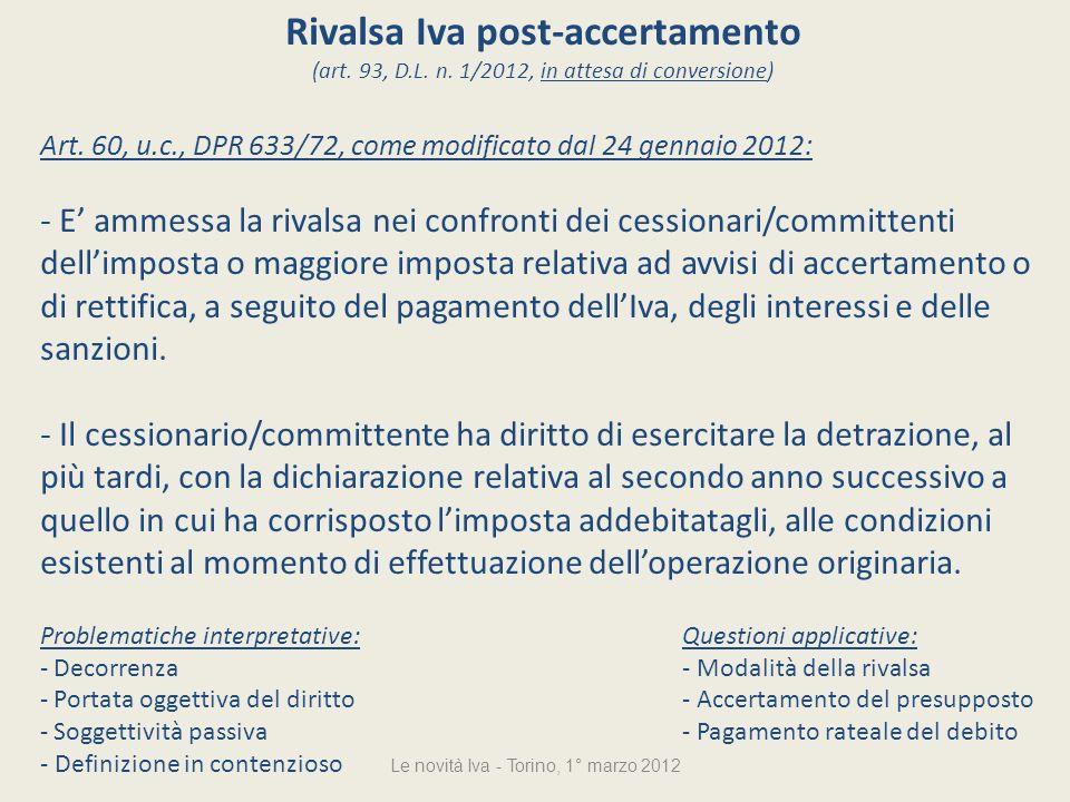 Rivalsa Iva post-accertamento (art. 93, D.L. n. 1/2012, in attesa di conversione) Art. 60, u.c., DPR 633/72, come modificato dal 24 gennaio 2012: - E
