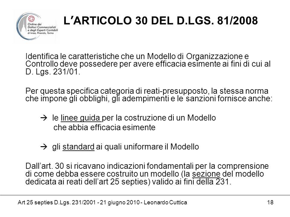 Art 25 septies D.Lgs. 231/2001 - 21 giugno 2010 - Leonardo Cuttica 18 Identifica le caratteristiche che un Modello di Organizzazione e Controllo deve