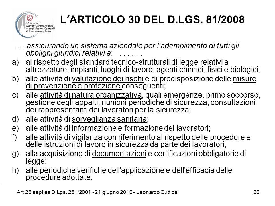 Art 25 septies D.Lgs. 231/2001 - 21 giugno 2010 - Leonardo Cuttica 20... assicurando un sistema aziendale per ladempimento di tutti gli obblighi giuri