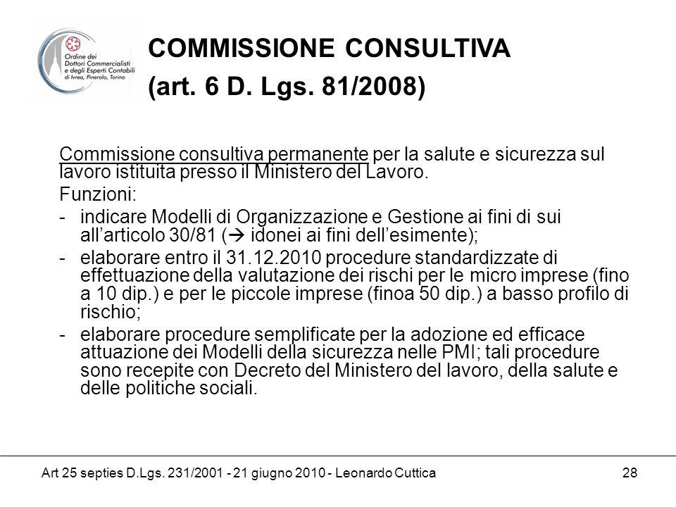 Art 25 septies D.Lgs. 231/2001 - 21 giugno 2010 - Leonardo Cuttica 28 Commissione consultiva permanente per la salute e sicurezza sul lavoro istituita