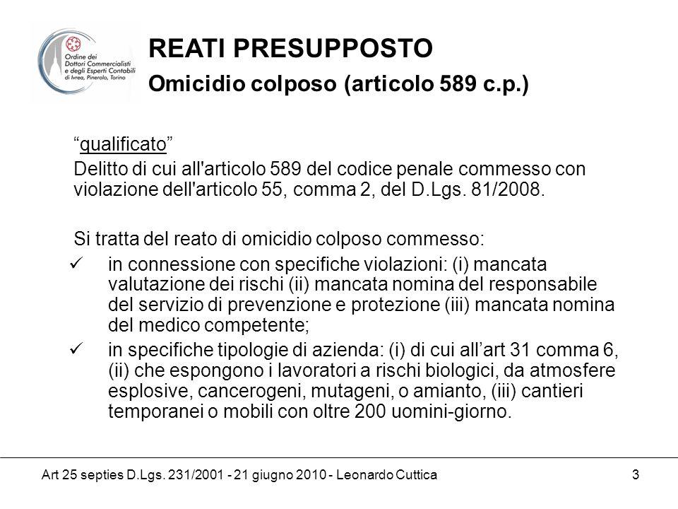 Art 25 septies D.Lgs. 231/2001 - 21 giugno 2010 - Leonardo Cuttica 3 qualificato Delitto di cui all'articolo 589 del codice penale commesso con violaz
