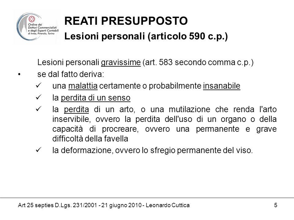 Art 25 septies D.Lgs. 231/2001 - 21 giugno 2010 - Leonardo Cuttica 5 Lesioni personali gravissime (art. 583 secondo comma c.p.) se dal fatto deriva: u