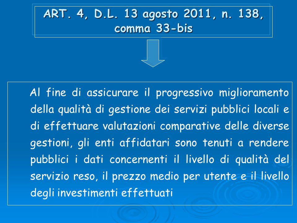 ART. 4, D.L. 13 agosto 2011, n. 138, comma 33-bis Al fine di assicurare il progressivo miglioramento della qualità di gestione dei servizi pubblici lo