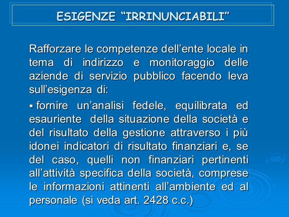 ESIGENZE IRRINUNCIABILI Rafforzare le competenze dellente locale in tema di indirizzo e monitoraggio delle aziende di servizio pubblico facendo leva s