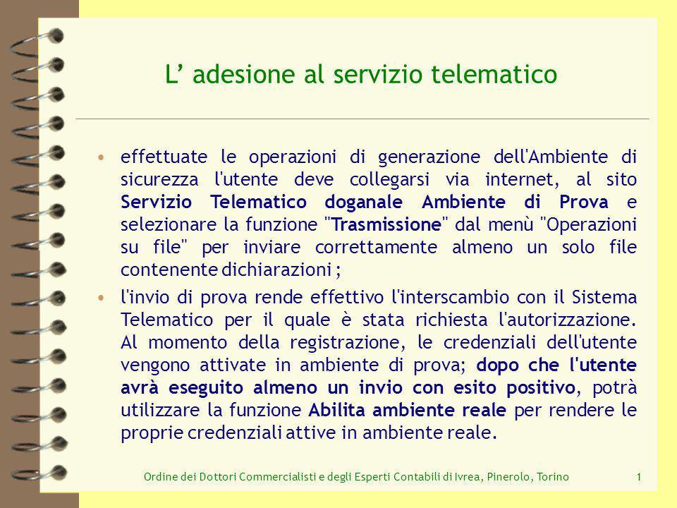 MODALITÀ DI PRESENTAZIONE DELLE DICHIARAZIONI INTRASTAT La modalità di presentazione degli Elenchi Intrastat tramite il Servizio telematico doganale (E.D.I.