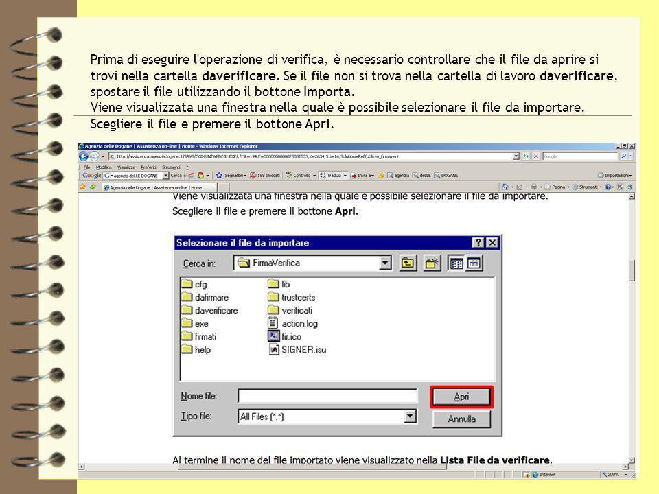 Prima di eseguire l operazione di verifica, è necessario controllare che il file da aprire si trovi nella cartella daverificare.