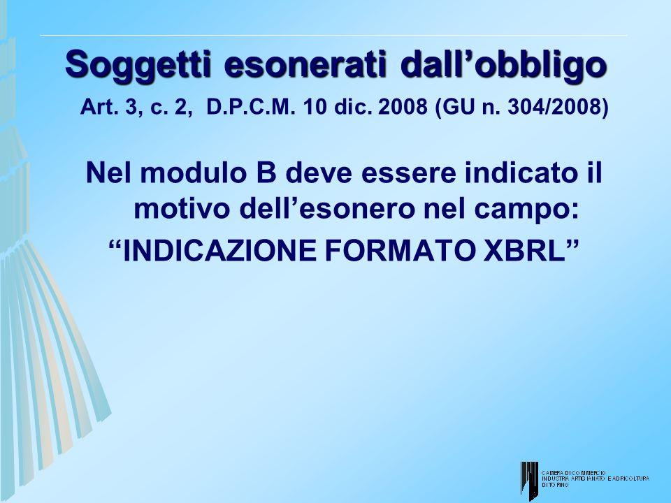 Soggetti esonerati dallobbligo Art. 3, c. 2, D.P.C.M. 10 dic. 2008 (GU n. 304/2008) Nel modulo B deve essere indicato il motivo dellesonero nel campo: