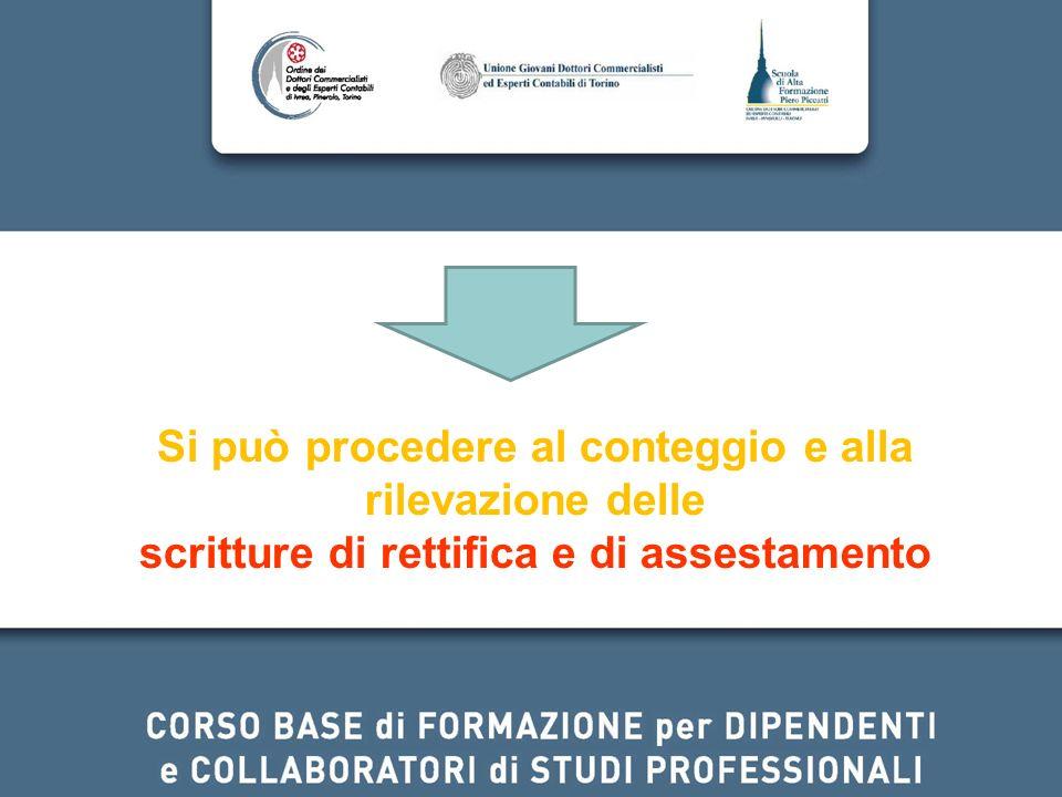 Si può procedere al conteggio e alla rilevazione delle scritture di rettifica e di assestamento