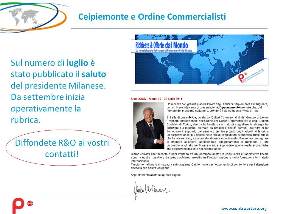 www.centroestero.org Sul numero di luglio è stato pubblicato il saluto del presidente Milanese. Da settembre inizia operativamente la rubrica. Diffond
