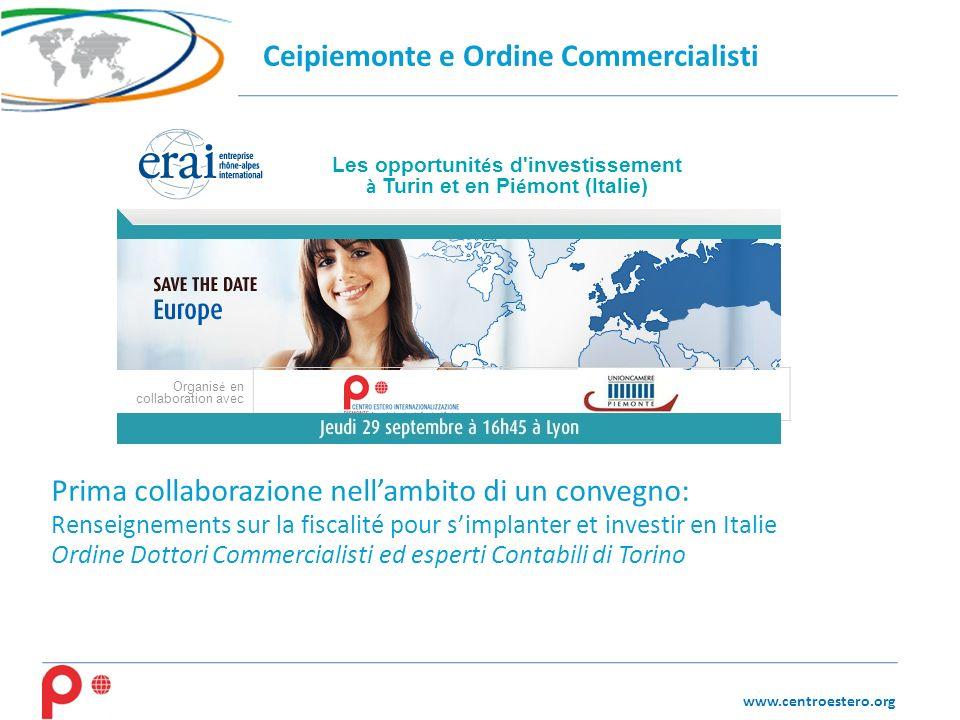 www.centroestero.org Prima collaborazione nellambito di un convegno: Renseignements sur la fiscalité pour simplanter et investir en Italie Ordine Dott
