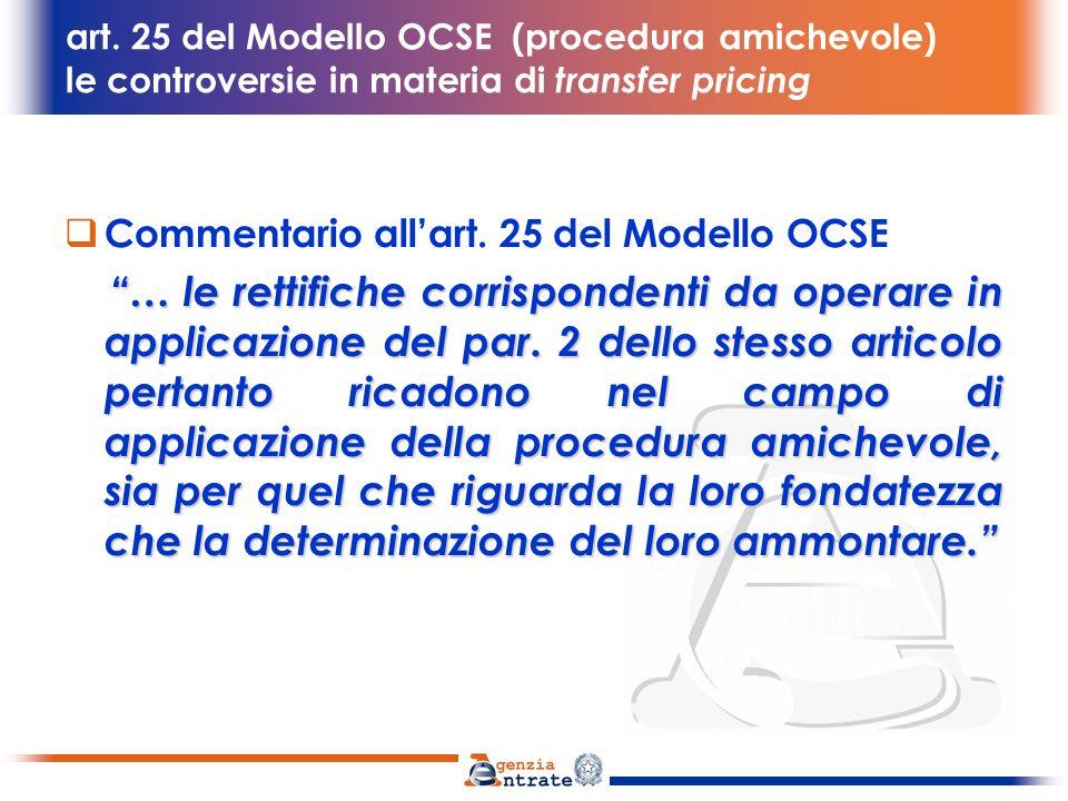 art. 25 del Modello OCSE (procedura amichevole) le controversie in materia di transfer pricing Commentario allart. 25 del Modello OCSE … le rettifiche