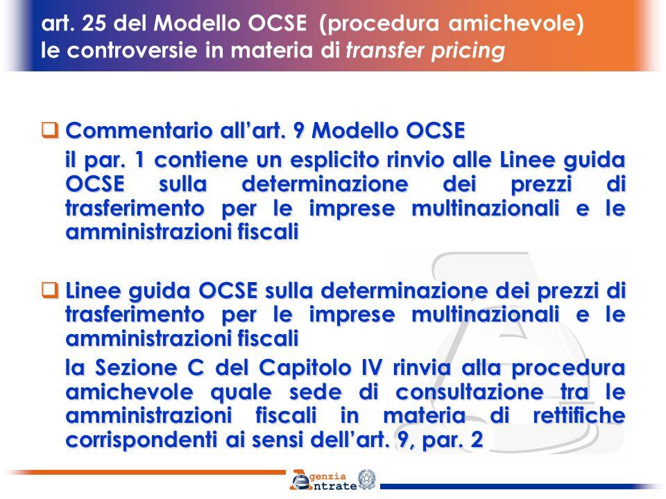 art. 25 del Modello OCSE (procedura amichevole) le controversie in materia di transfer pricing Commentario allart. 9 Modello OCSE Commentario allart.