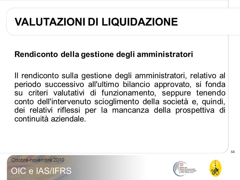 64 Ottobre-novembre 2010 OIC e IAS/IFRS Rendiconto della gestione degli amministratori Il rendiconto sulla gestione degli amministratori, relativo al