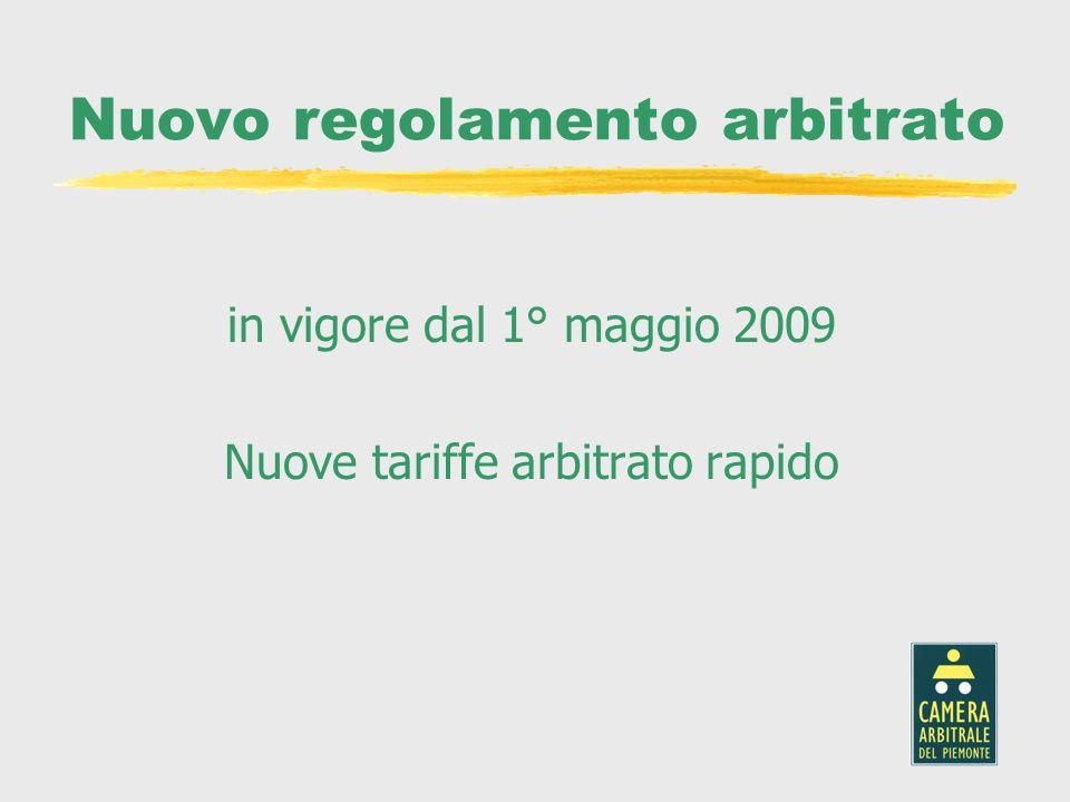 Nuovo regolamento arbitrato in vigore dal 1° maggio 2009 Nuove tariffe arbitrato rapido