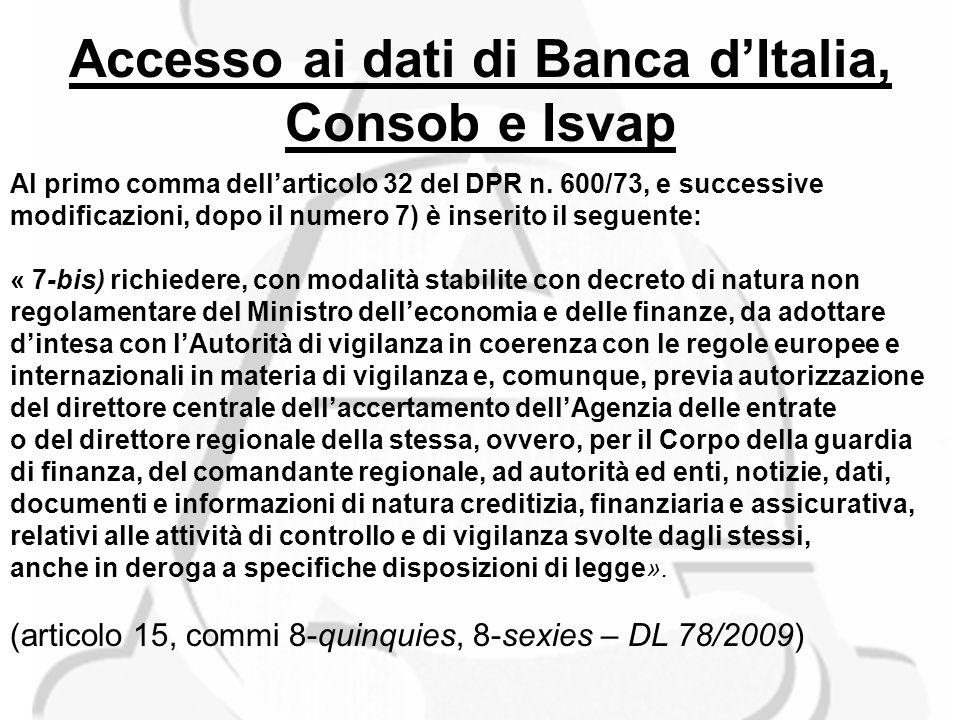 Accesso ai dati di Banca dItalia, Consob e Isvap Al primo comma dellarticolo 32 del DPR n.