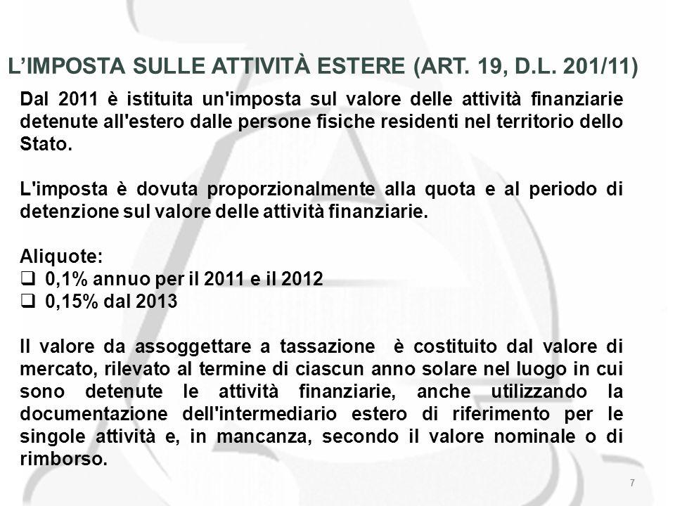 7 LIMPOSTA SULLE ATTIVITÀ ESTERE (ART. 19, D.L.