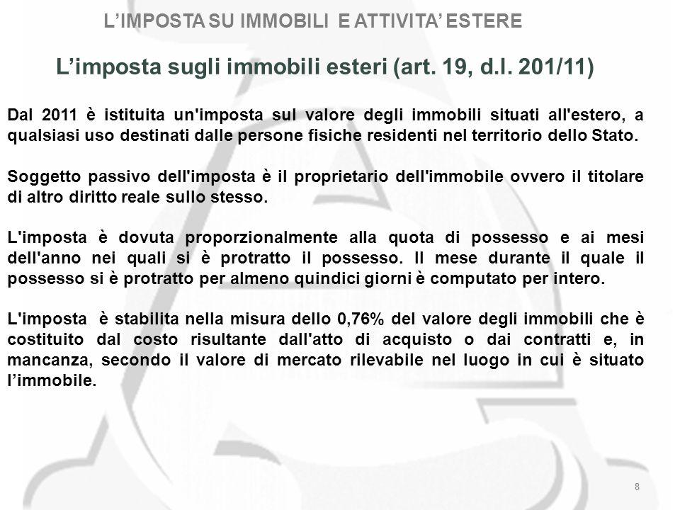 LIMPOSTA SU IMMOBILI E ATTIVITA ESTERE 8 Limposta sugli immobili esteri (art.