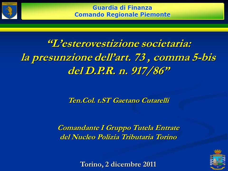 Lesterovestizione societaria:Lesterovestizione societaria: la presunzione dellart. 73, comma 5-bis del D.P.R. n. 917/86 Ten.Col. t.ST Gaetano Cutarell