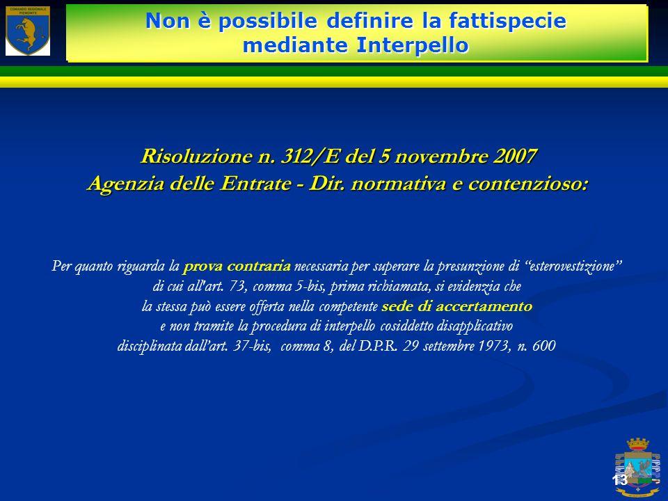 Non è possibile definire la fattispecie mediante Interpello 13 Risoluzione n. 312/E del 5 novembre 2007 Agenzia delle Entrate - Dir. normativa e conte