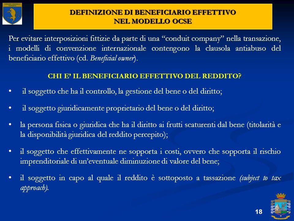 DEFINIZIONE DI BENEFICIARIO EFFETTIVO NEL MODELLO OCSE 18 Per evitare interposizioni fittizie da parte di una conduit company nella transazione, i mod