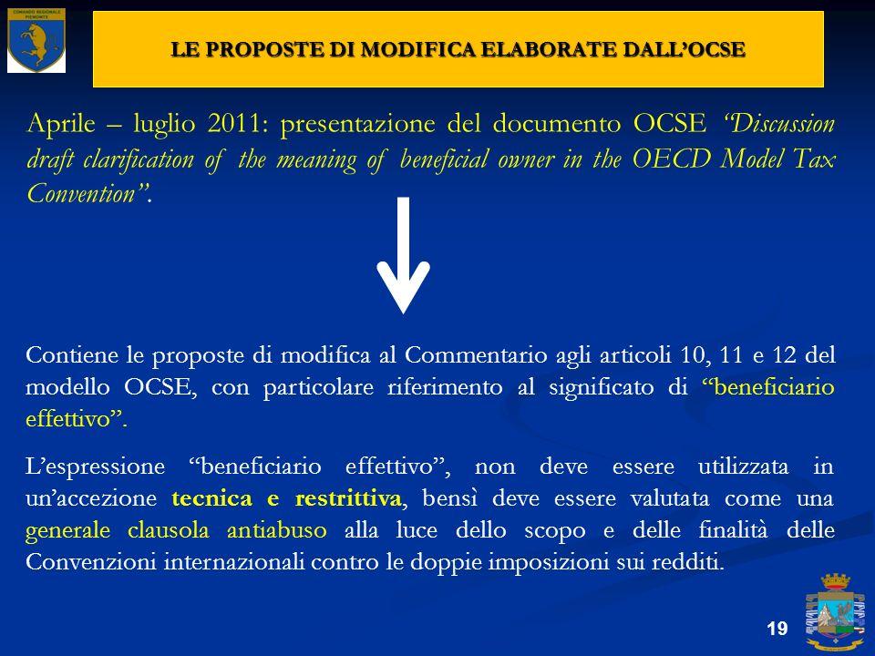 LE PROPOSTE DI MODIFICA ELABORATE DALLOCSE 19 Aprile – luglio 2011: presentazione del documento OCSE Discussion draft clarification of the meaning of