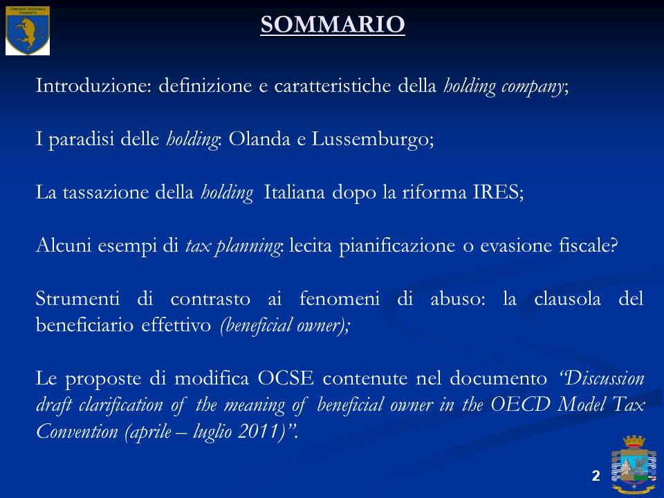 SOMMARIO 2 Introduzione: definizione e caratteristiche della holding company; I paradisi delle holding: Olanda e Lussemburgo; La tassazione della hold