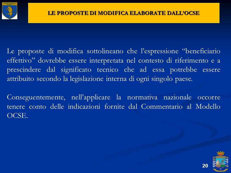 LE PROPOSTE DI MODIFICA ELABORATE DALLOCSE 20 Le proposte di modifica sottolineano che lespressione beneficiario effettivo dovrebbe essere interpretat