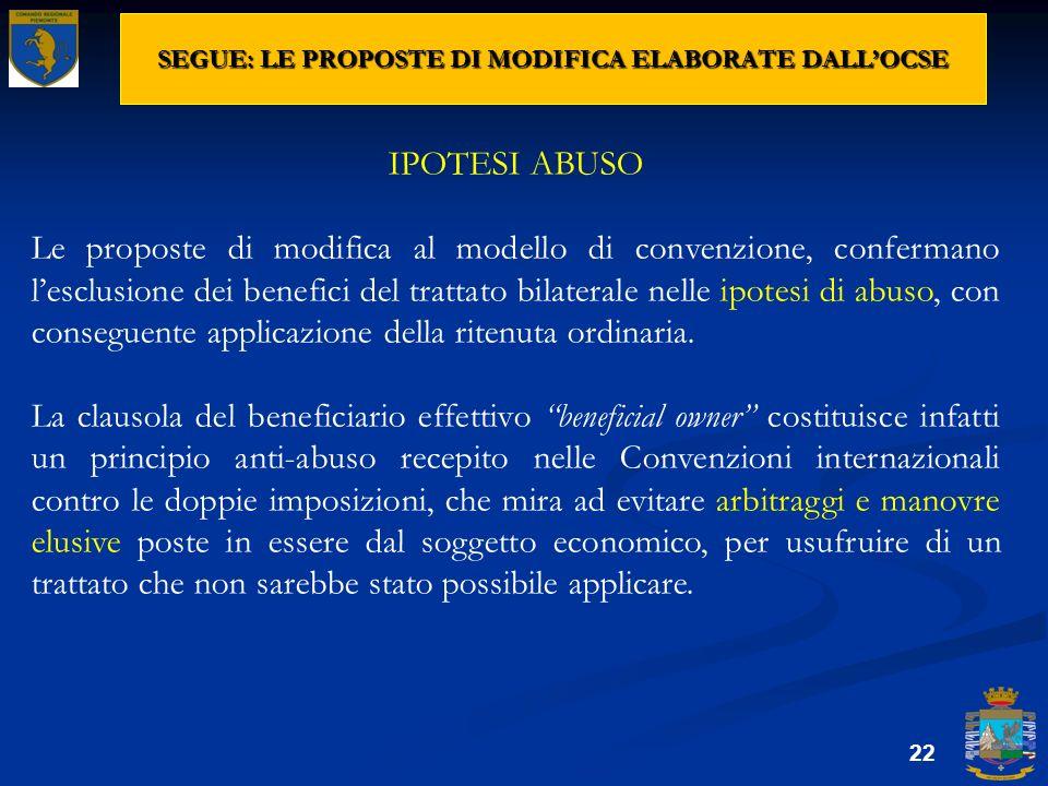 SEGUE: LE PROPOSTE DI MODIFICA ELABORATE DALLOCSE 22 IPOTESI ABUSO Le proposte di modifica al modello di convenzione, confermano lesclusione dei benef