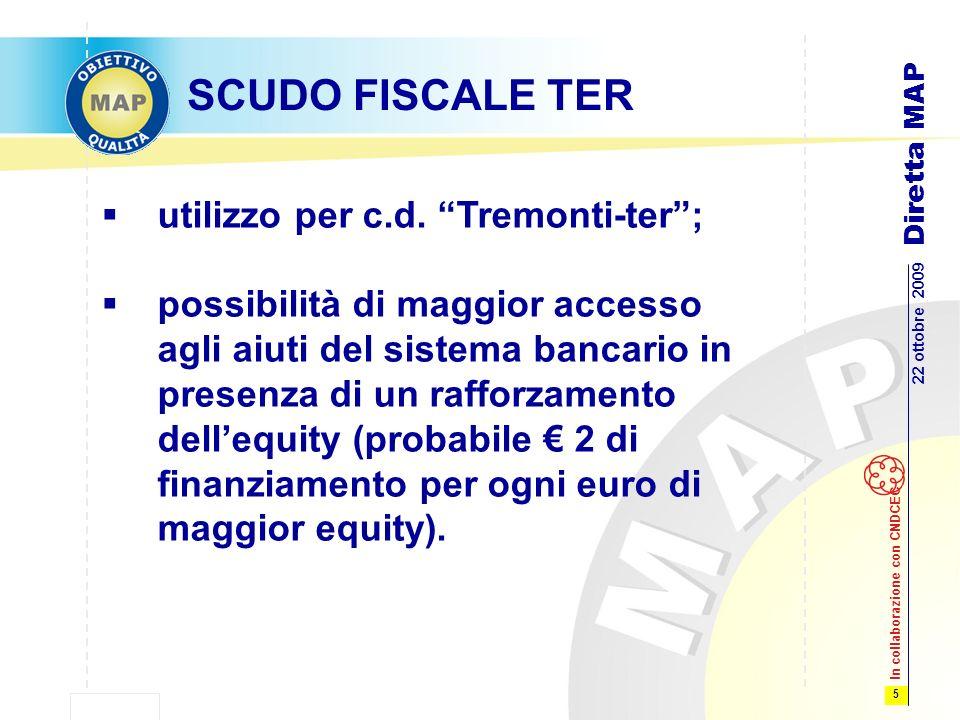 5 22 ottobre 2009 Diretta MAP In collaborazione con CNDCEC SCUDO FISCALE TER utilizzo per c.d.