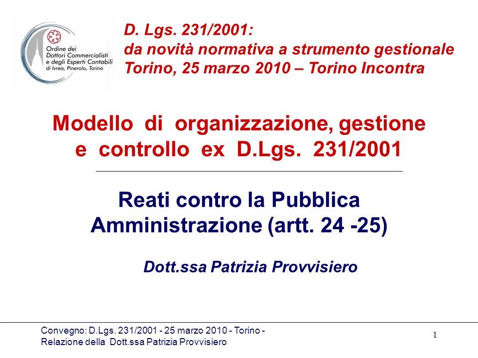 Convegno: D.Lgs. 231/2001 - 25 marzo 2010 - Torino - Relazione della Dott.ssa Patrizia Provvisiero 1 Modello di organizzazione, gestione e controllo e
