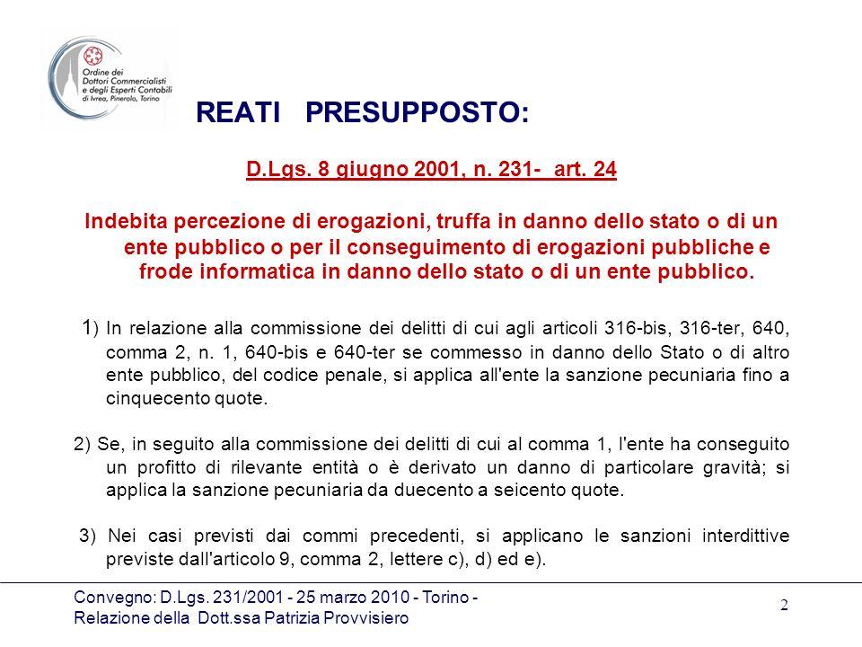 Convegno: D.Lgs. 231/2001 - 25 marzo 2010 - Torino - Relazione della Dott.ssa Patrizia Provvisiero 2 REATI PRESUPPOSTO: D.Lgs. 8 giugno 2001, n. 231-