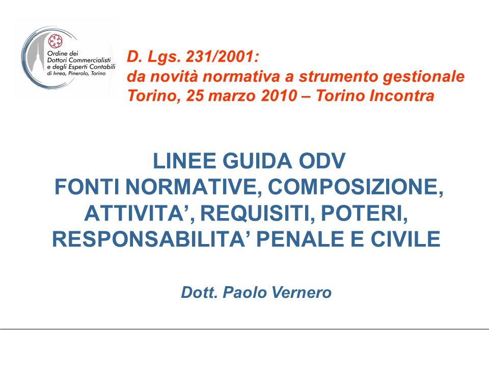 LINEE GUIDA ODV FONTI NORMATIVE, COMPOSIZIONE, ATTIVITA, REQUISITI, POTERI, RESPONSABILITA PENALE E CIVILE D. Lgs. 231/2001: da novità normativa a str