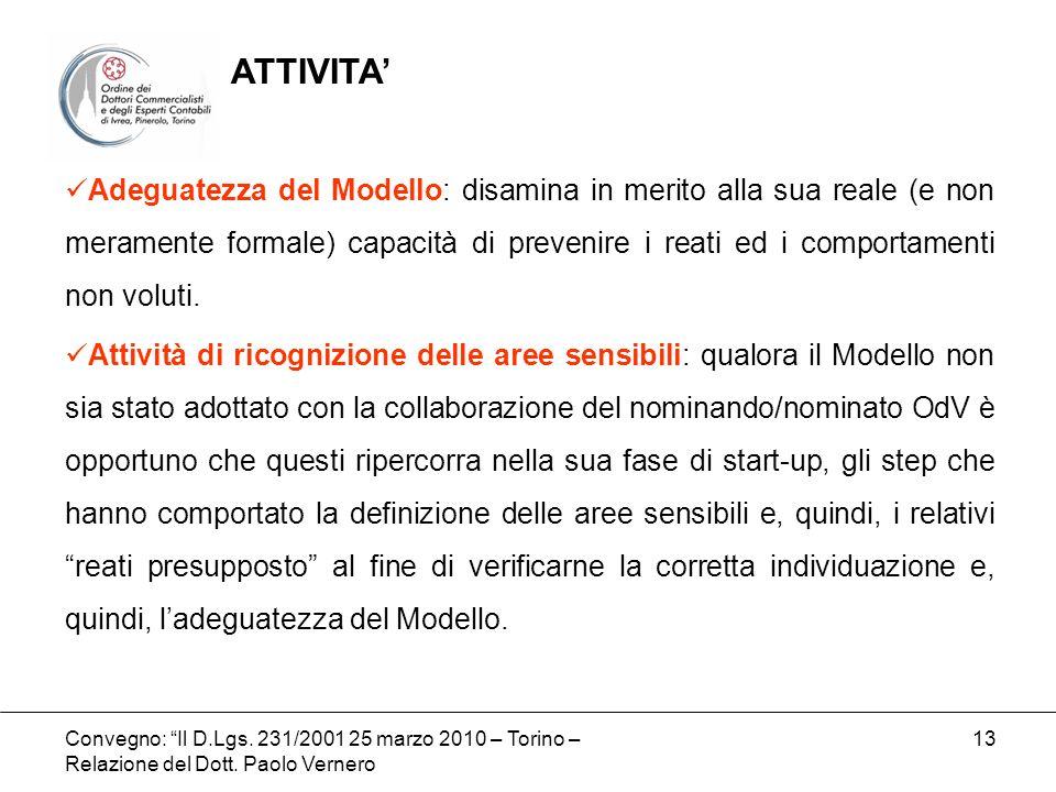 Convegno: Il D.Lgs. 231/2001 25 marzo 2010 – Torino – Relazione del Dott. Paolo Vernero 13 Adeguatezza del Modello: disamina in merito alla sua reale