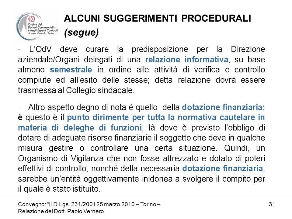 Convegno: Il D.Lgs. 231/2001 25 marzo 2010 – Torino – Relazione del Dott. Paolo Vernero 31 - LOdV deve curare la predisposizione per la Direzione azie