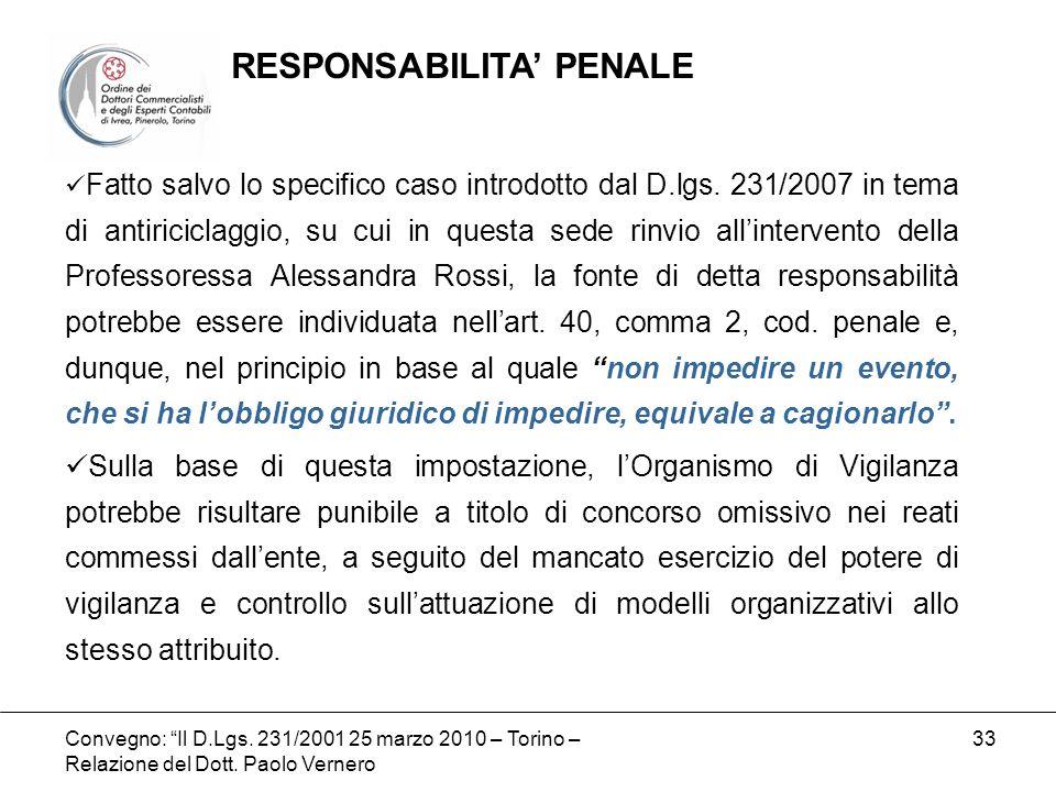 Convegno: Il D.Lgs. 231/2001 25 marzo 2010 – Torino – Relazione del Dott. Paolo Vernero 33 Fatto salvo lo specifico caso introdotto dal D.lgs. 231/200