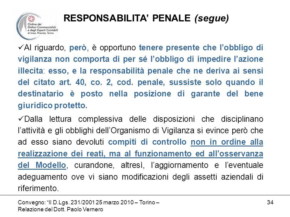 Convegno: Il D.Lgs. 231/2001 25 marzo 2010 – Torino – Relazione del Dott. Paolo Vernero 34 Al riguardo, però, è opportuno tenere presente che lobbligo