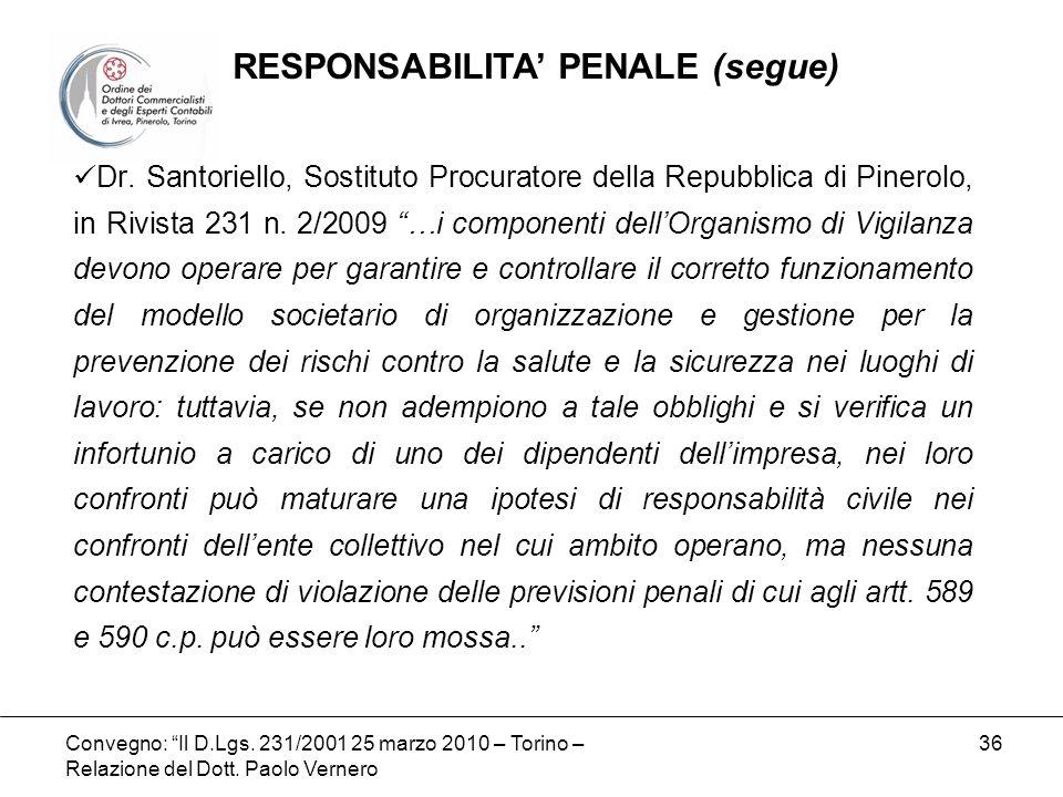 Convegno: Il D.Lgs. 231/2001 25 marzo 2010 – Torino – Relazione del Dott. Paolo Vernero 36 Dr. Santoriello, Sostituto Procuratore della Repubblica di