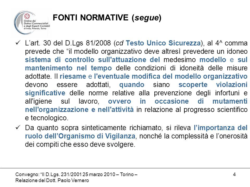 Convegno: Il D.Lgs. 231/2001 25 marzo 2010 – Torino – Relazione del Dott. Paolo Vernero 4 Lart. 30 del D.Lgs 81/2008 (cd Testo Unico Sicurezza), al 4^