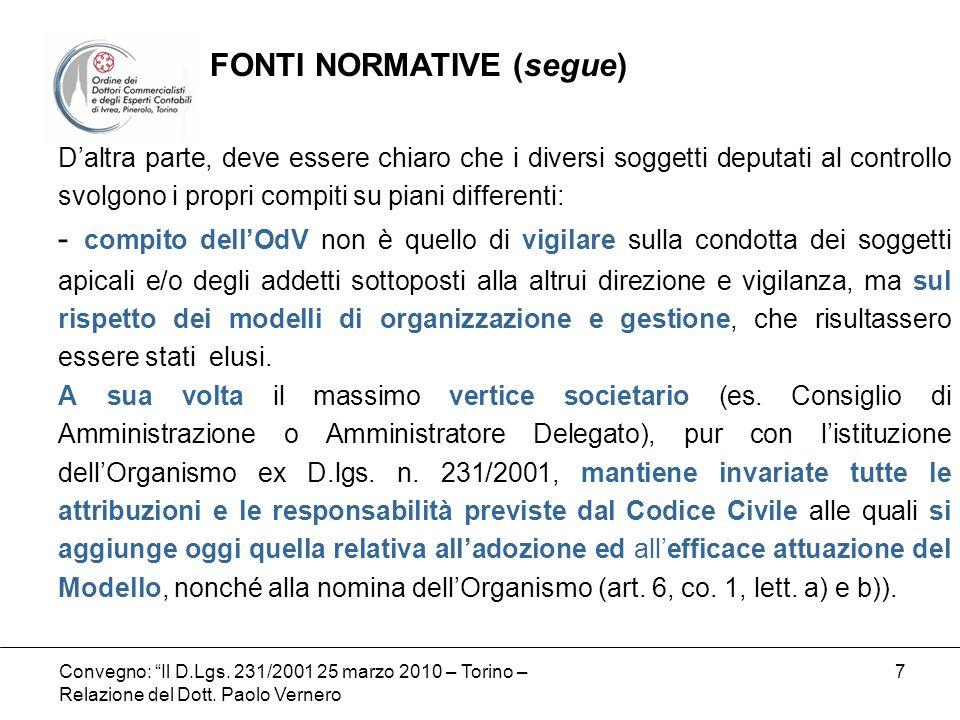 Convegno: Il D.Lgs. 231/2001 25 marzo 2010 – Torino – Relazione del Dott. Paolo Vernero 7 Daltra parte, deve essere chiaro che i diversi soggetti depu